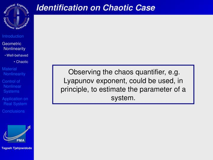 Identification on Chaotic Case