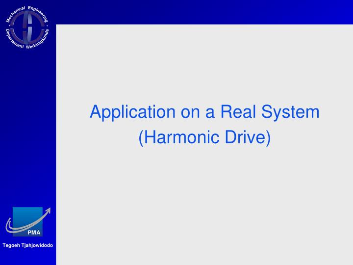 Application on a Real System