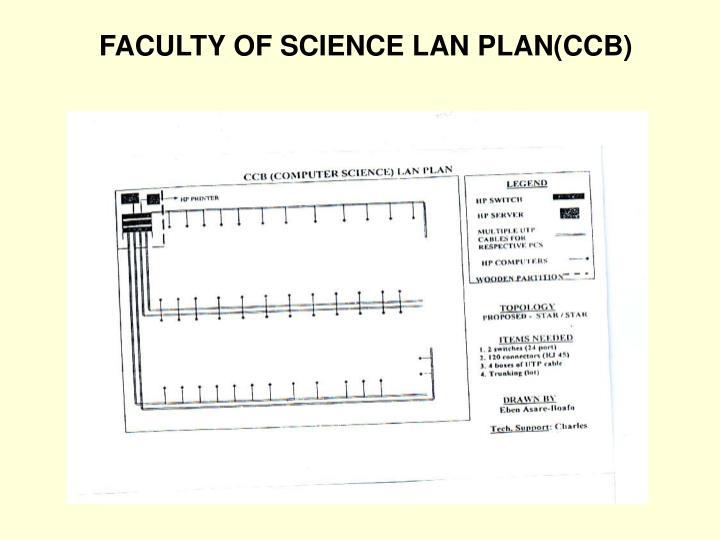 FACULTY OF SCIENCE LAN PLAN(CCB)