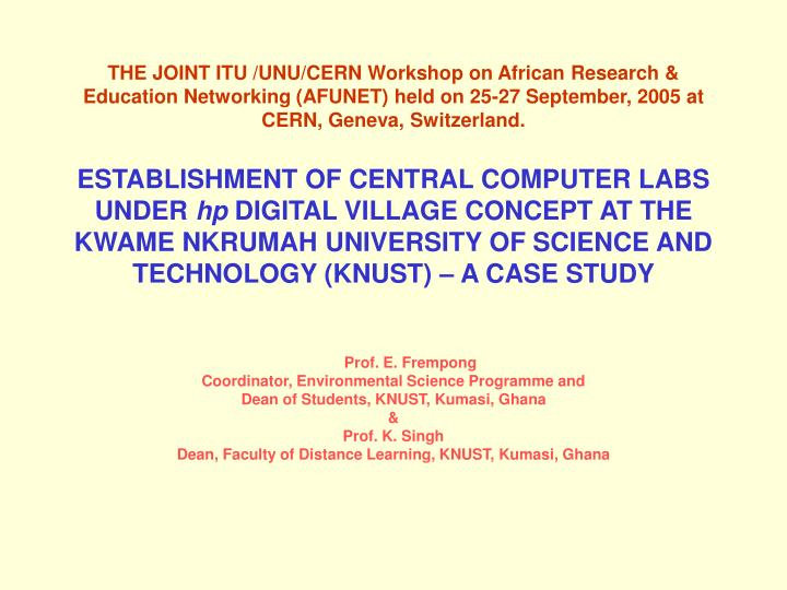 THE JOINT ITU /UNU/CERN Workshop on African Research & Education