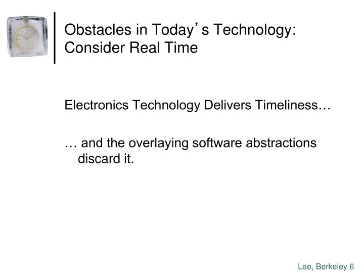 Obstacles in Today