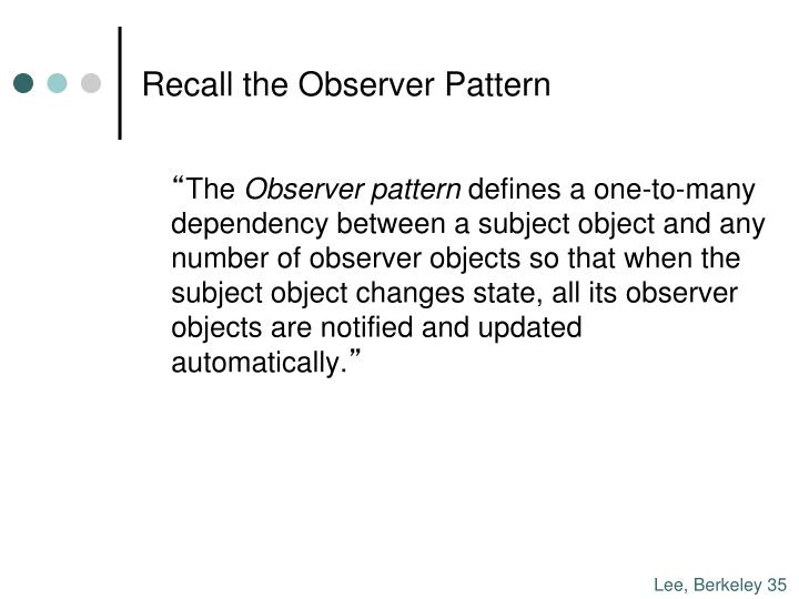 Recall the Observer Pattern