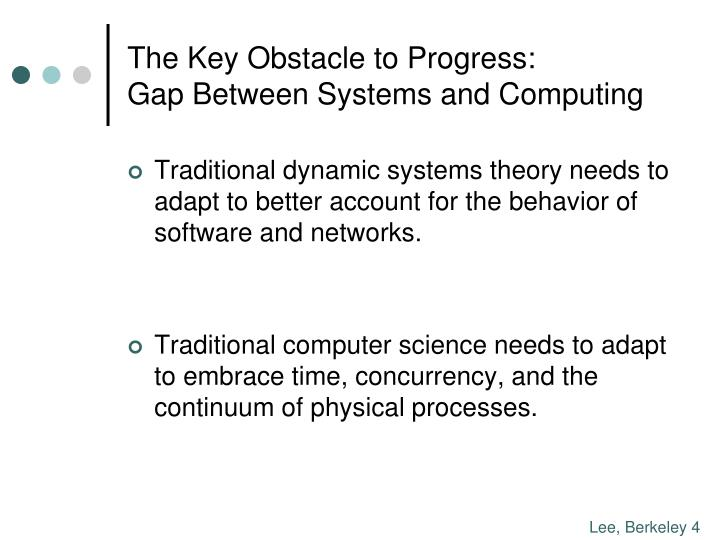 The key obstacle to progress gap between systems and computing