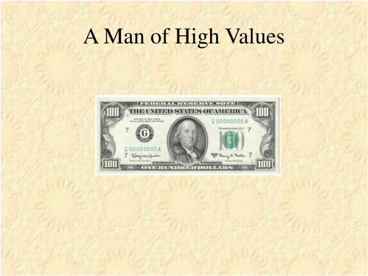 A man of high values