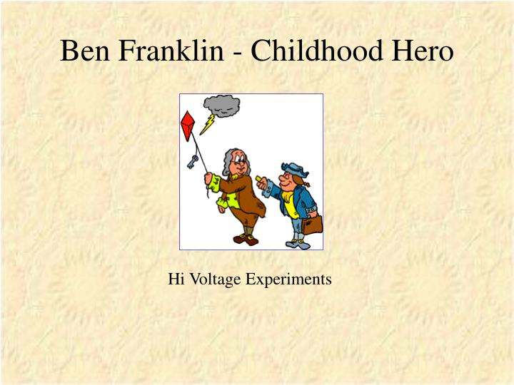 Ben franklin childhood hero