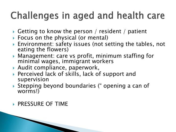 Challenges in aged and health care