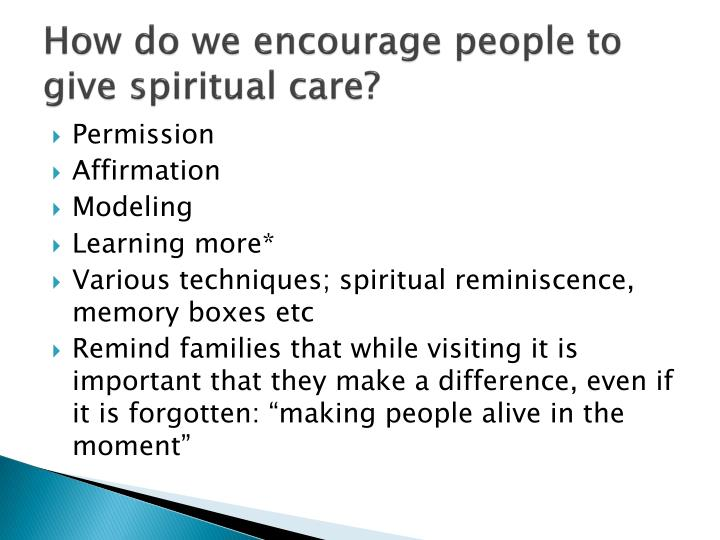 How do we encourage people to give spiritual care?