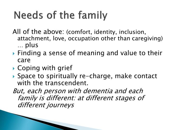 Needs of the family