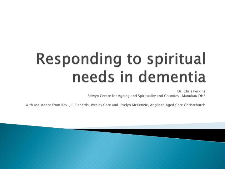 Responding to spiritual needs in dementia