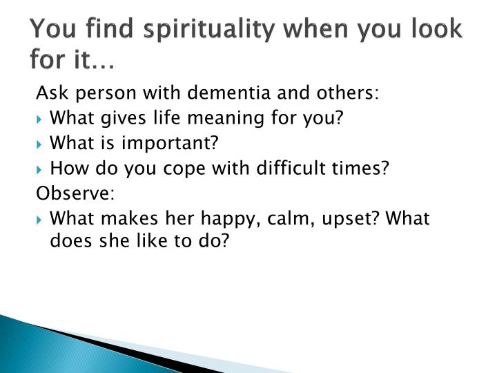 You find spirituality when you look for it…