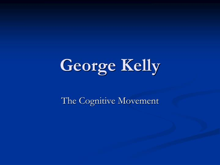 George kelly