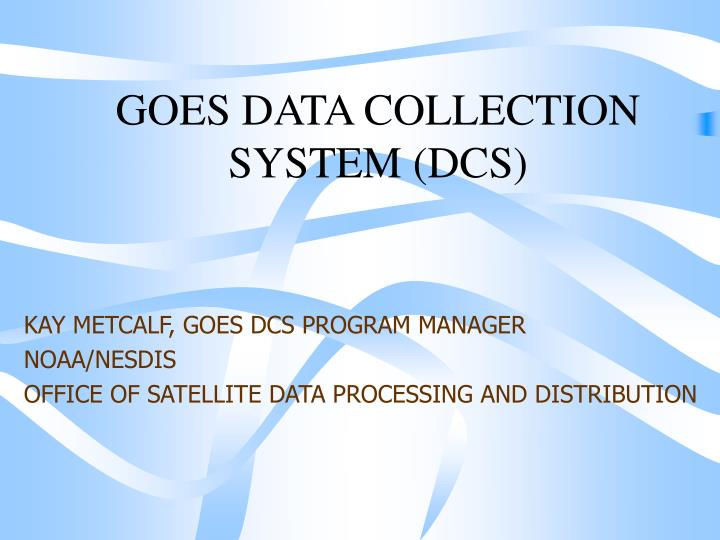 Goes data collection system dcs