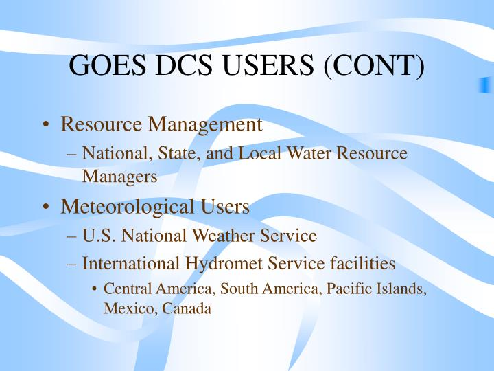 GOES DCS USERS (CONT)