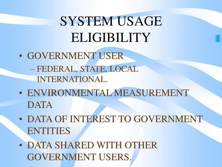 SYSTEM USAGE ELIGIBILITY