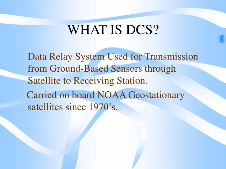 WHAT IS DCS?