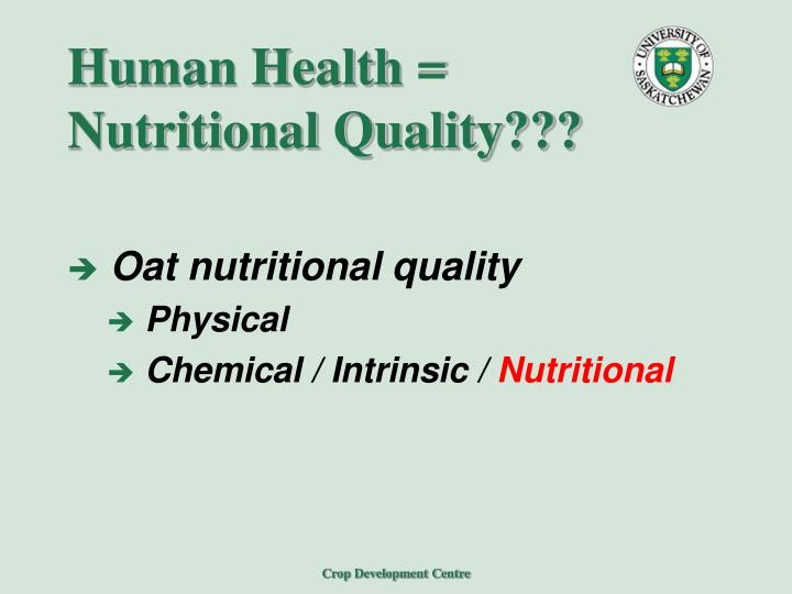 Human Health = Nutritional Quality???