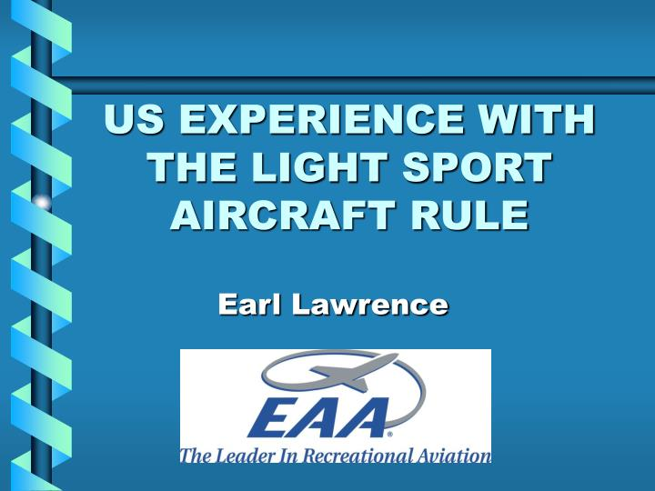 Us experience with the light sport aircraft rule