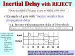 inertial delay with reject