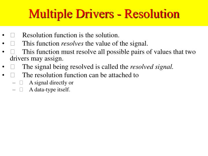 Multiple Drivers - Resolution
