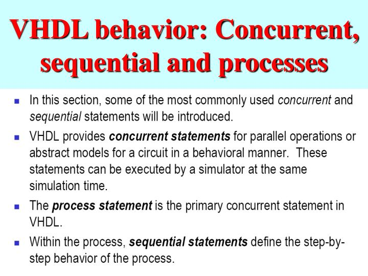 VHDL behavior: Concurrent, sequential and processes