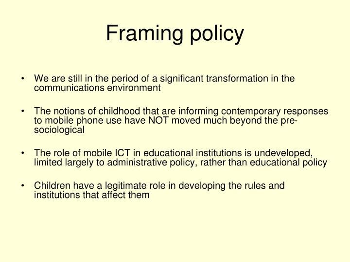 Framing policy