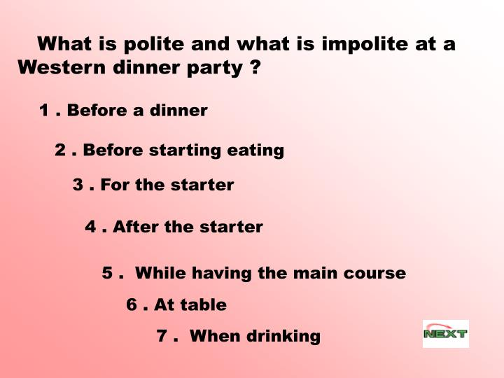 What is polite and what is impolite at a Western dinner party ?