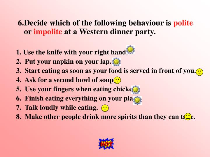 6.Decide which of the following behaviour is