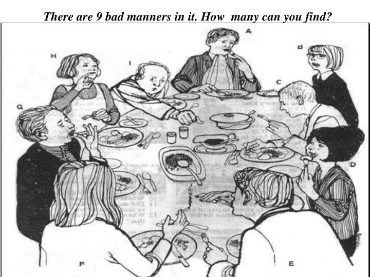 There are 9 bad manners in it. How  many can you find?