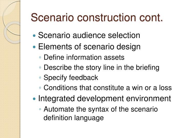 Scenario construction cont.