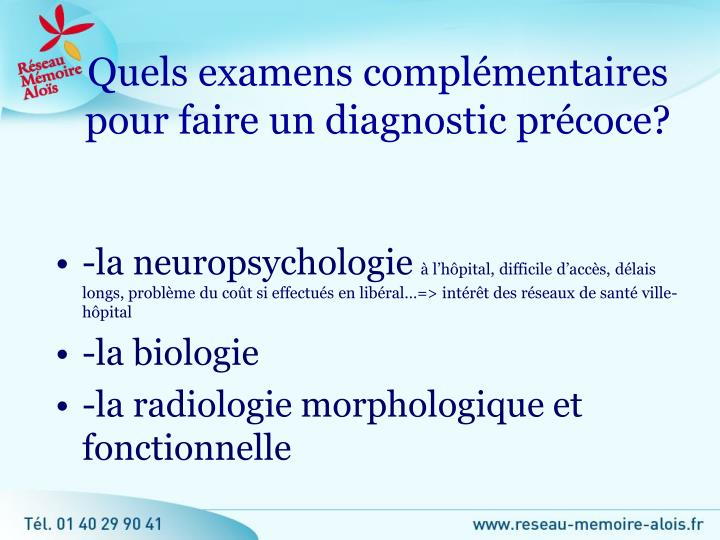 Quels examens complémentaires pour faire un diagnostic précoce?