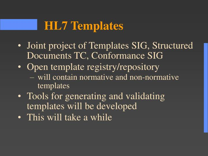 Joint project of Templates SIG, Structured Documents TC, Conformance SIG