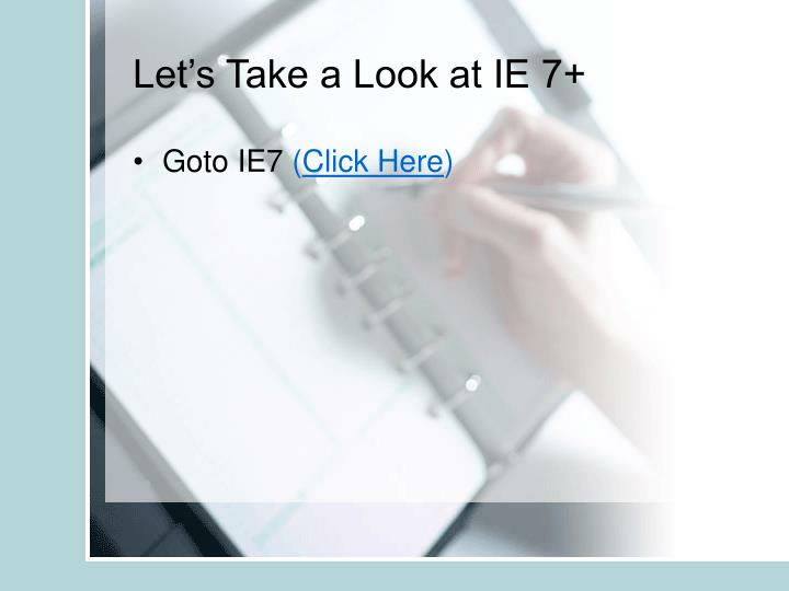 Let's Take a Look at IE 7+