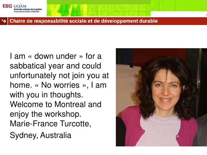 I am « down under » for a sabbatical year and could unfortunately not join you at home. « No ...