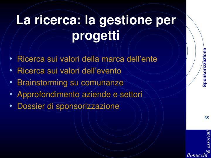 La ricerca: la gestione per progetti