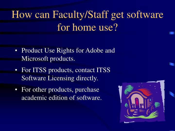 How can Faculty/Staff get software for home use?