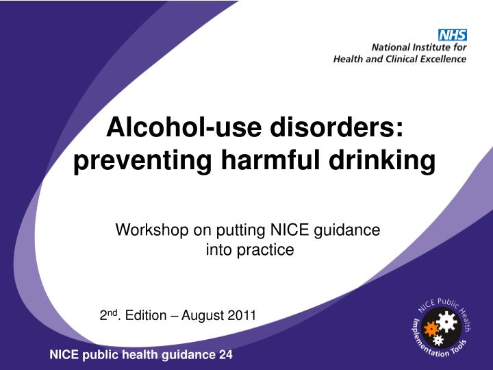 Alcohol-use disorders: preventing harmful drinking