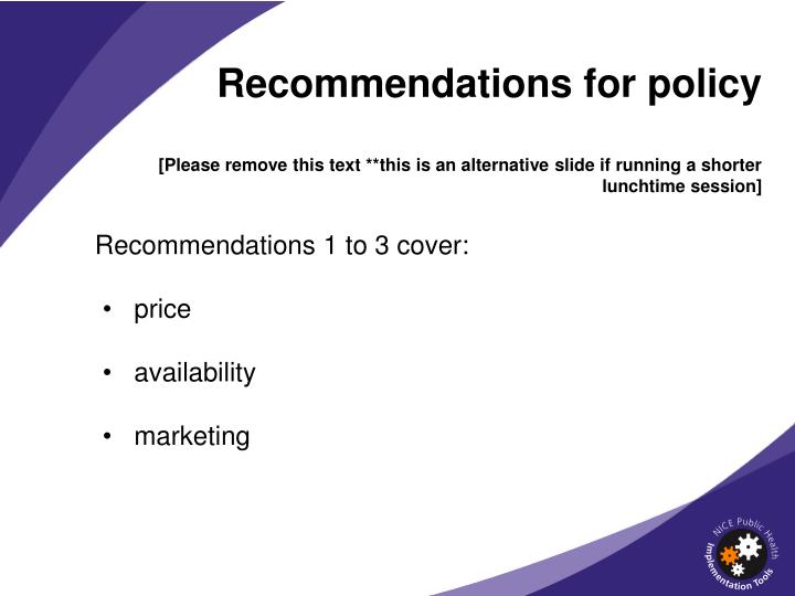 Recommendations for policy