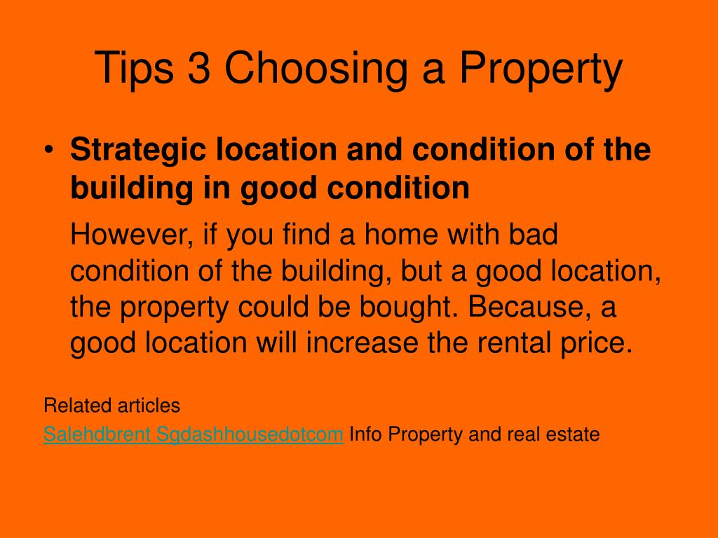 Tips 3 Choosing a Property