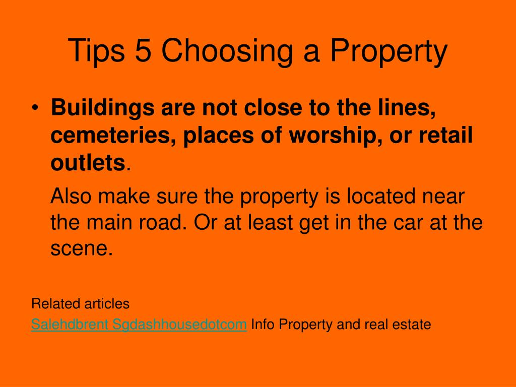 Tips 5 Choosing a Property