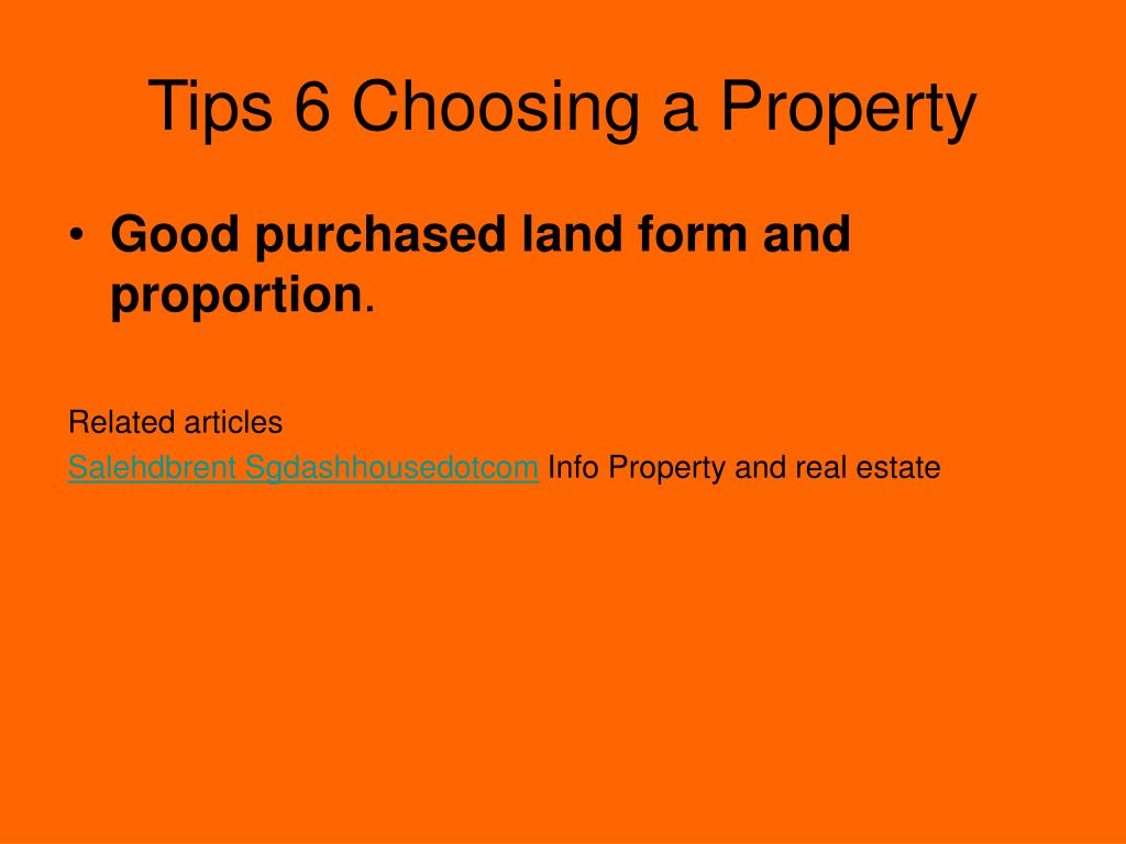 Tips 6 Choosing a Property