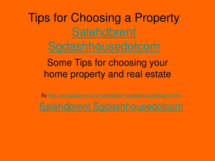 Tips for choosing a property salehdbrent sgdashhousedotcom