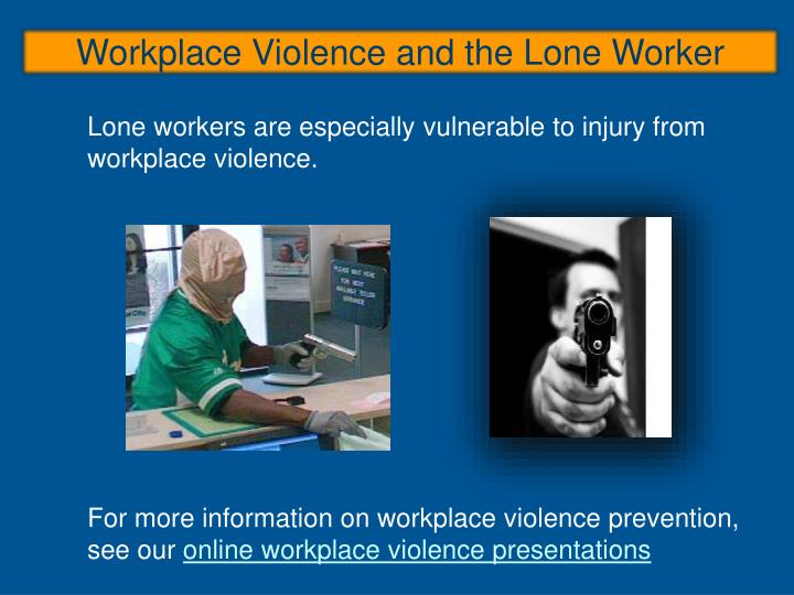 Workplace Violence and the Lone Worker