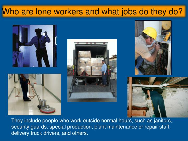 Who are lone workers and what jobs do they do?