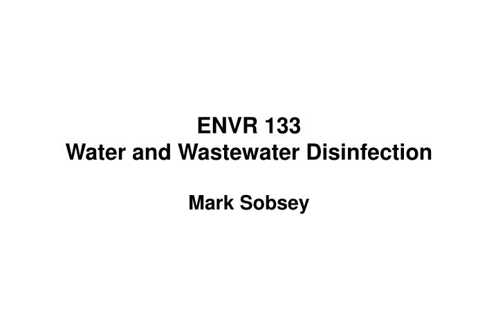 Envr 133 water and wastewater disinfection