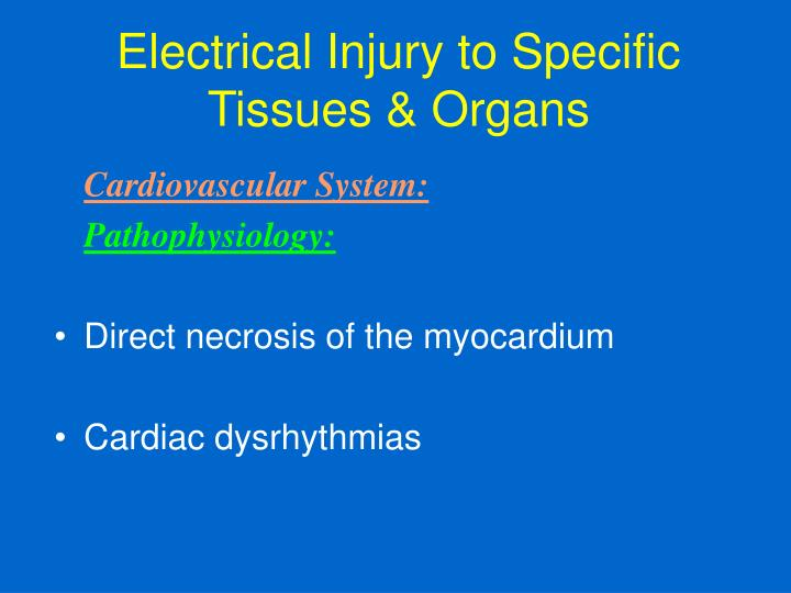 Electrical Injury to Specific Tissues & Organs