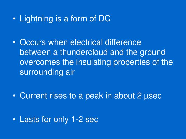 Lightning is a form of DC