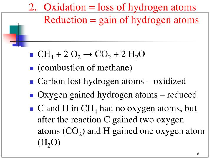Oxidation = loss of hydrogen atoms