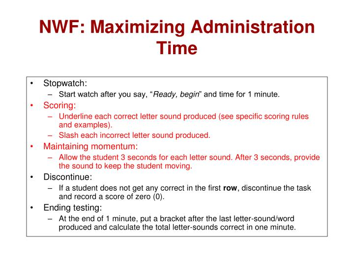 NWF: Maximizing Administration Time