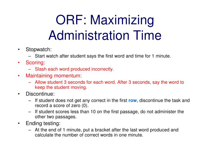 ORF: Maximizing Administration Time