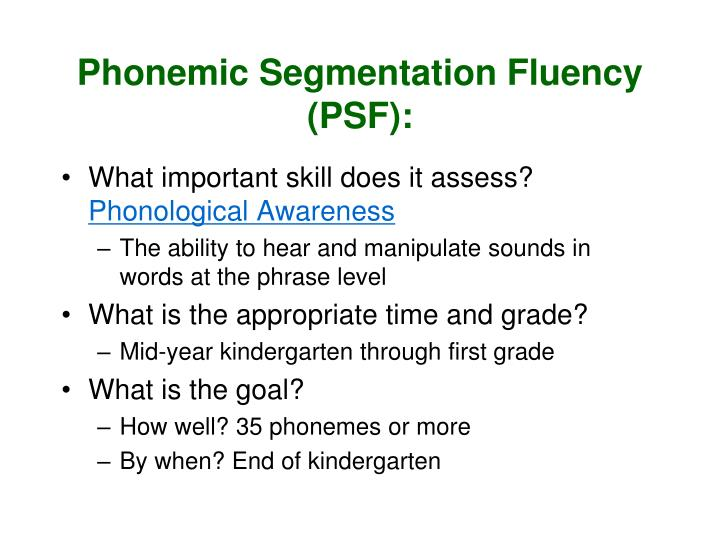 Phonemic Segmentation Fluency (PSF):